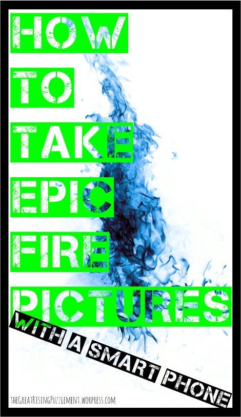 How to Take Awesome Pictures of Fire (from your smart phone.)