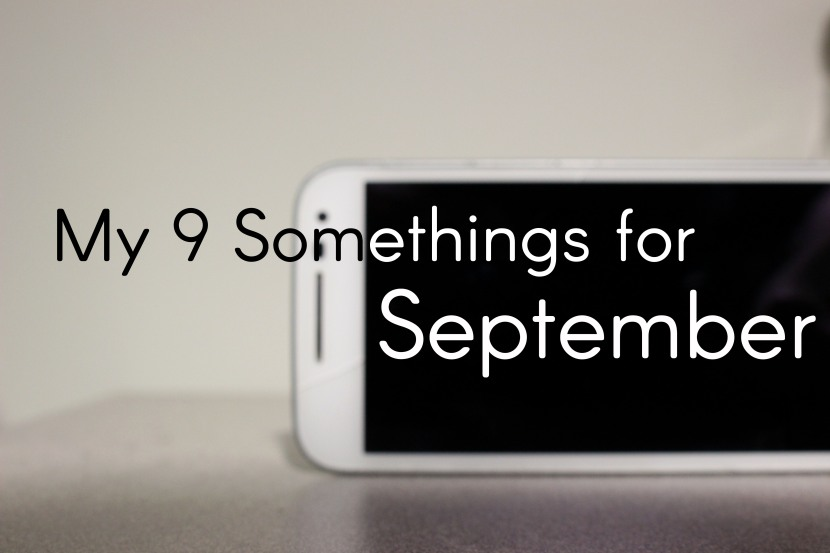 My Nine Somethings for September