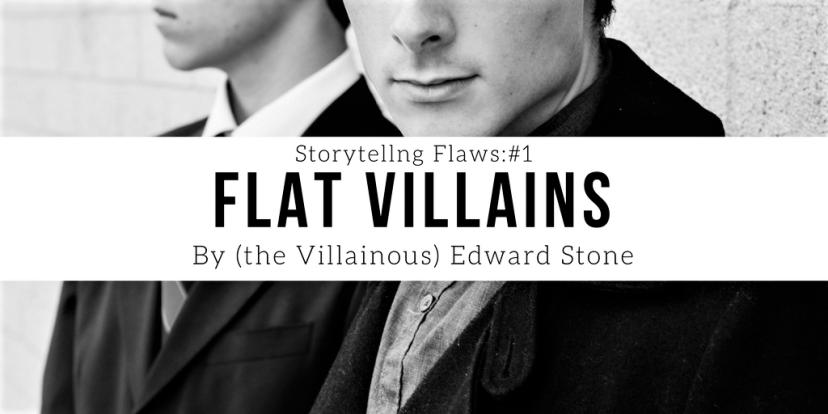 Storytelling Flaws #1: FlatVillains