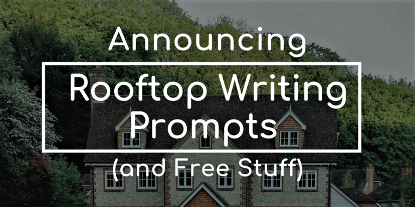 Announcing Rooftop Writing Prompts (and Free Stuff)
