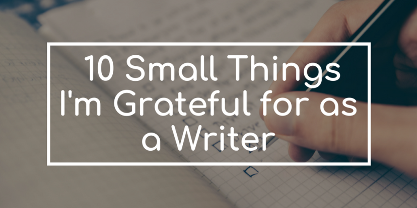 Ten Small Things I'm Grateful for as aWriter